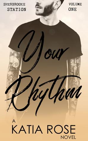 Your Rhythm (Sherbrooke Station, #1)