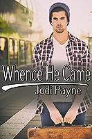 Whence He Came