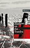 Shadows on the Tundra by Dalia Grinkevičiūtė