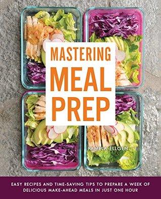Mastering Meal Prep by Pamela Ellgen