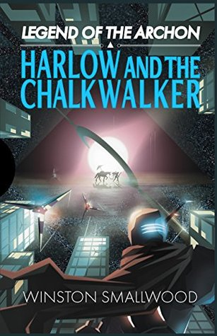 Legend of the Archon: Harlow and the Chalkwalker Winston Smallwood, Clay Cooper