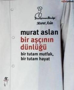 Bir Aşçının Dünlüğü by Murat Aslan