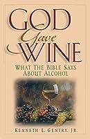 God Gave Wine