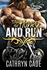 Take the Honey and Run (Sweet & Dirty #6)