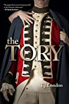 The Tory: Book #1 The Rebels and Redcoats Saga