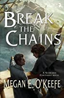 Break the Chains (Scorched Continent 2) (The Scorched Continent series)