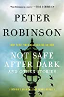 Not Safe After Dark and Other Stories