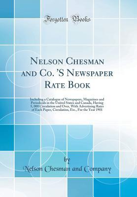 Nelson Chesman and Co  's Newspaper Rate Book: Including a