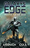 Message for the Dead (Galaxy's Edge, #8)