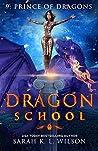 Prince of Dragons (Dragon School #9)