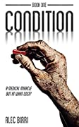 Condition - Book One: A Medical Miracle? (The Condition Trilogy 1)