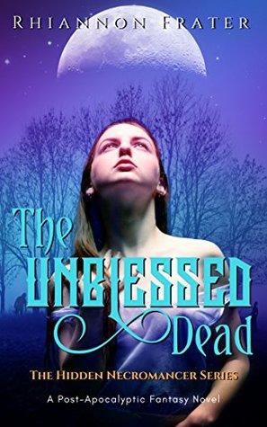 The Unblessed Dead (The Hidden Necromancer, #1)