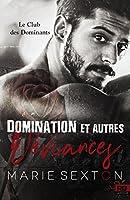 Domination et autres déviances (Le Club des Dominants, #1)
