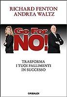Go for no!: Trasforma i tuoi fallimenti in successo