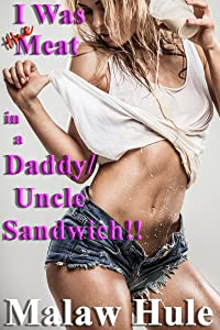 I Was the Meat in a Daddy / Uncle Sandwich!