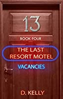 The Last Resort Motel: Room 13: Room 13