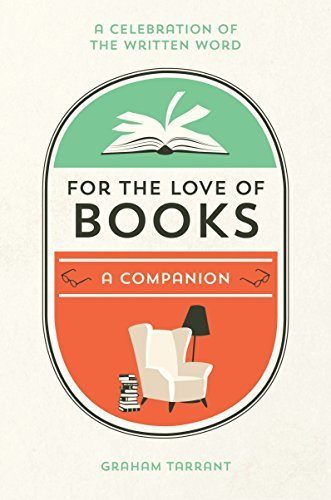 For the Love of Books: A Celebration of the Written Word