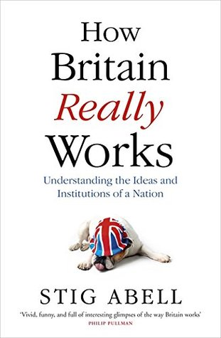How Britain Really Works by Stig Abell
