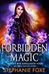 Forbidden Magic (Witch's Bite, #4)