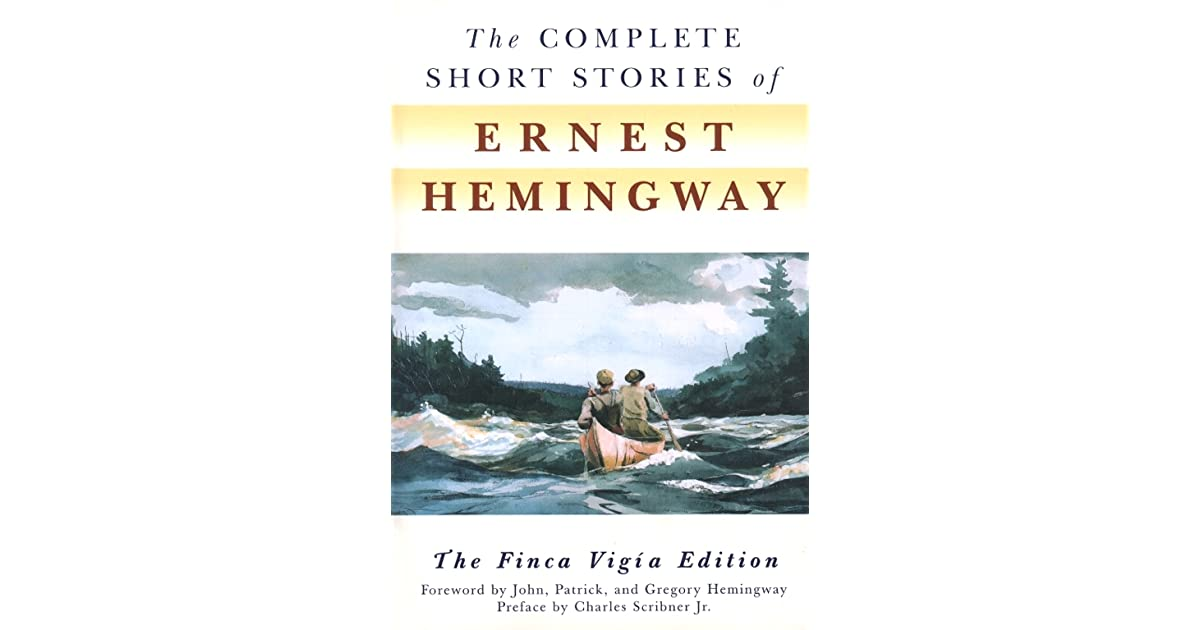 The Complete Short Stories Of Ernest Hemingway By Ernest
