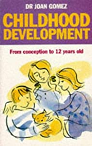 Childhood Development: From Conception to 12 Years Old