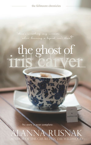 The Ghost of Iris Carver by Alanna Rusnak