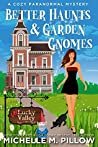 Better Haunts and Garden Gnomes ([Un]Lucky Valley, #1)
