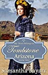 My Heart Belongs in Tombstone, Arizona  (Mail Order Bride Romance Book 2)