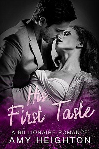 His First Taste: A Billionaire Romance