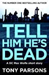 Tell Him He's Dead (Max Wolfe #4.5)