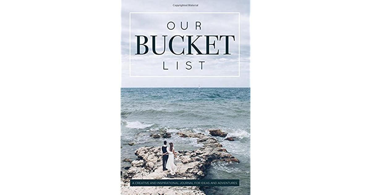 Our Bucket List A Creative and Inspirational Journal for Ideas and Adventures for Couples