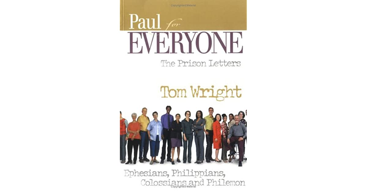 Paul for everyone the prison letters ephesians philippians paul for everyone the prison letters ephesians philippians colossians and philemon by nt wright fandeluxe Images