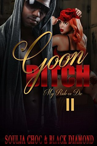 Goon Bitch 2 My Ride Or Die By Black Diamond