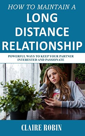 How to Maintain a Long-Distance Relationship: Powerful Ways to Keep