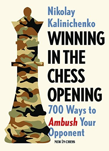 Winning in the Chess Opening 700 Ways to Ambush Your Opponent