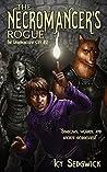 The Necromancer's Rogue (The Underground City Series Book 2)