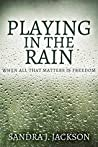 Playing In The Rain: When All That Matters Is Freedom (Escape Series Book 1)