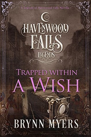 Trapped Within a Wish (Legends of Havenwood Falls #4)