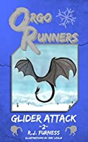 ORGO RUNNERS: Glider Attack (Book 2)