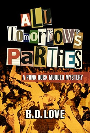 All Tomorrow's Parties: A Punk Rock Murder Mystery