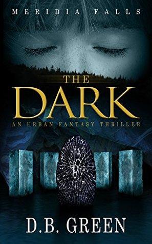 The Dark: A Meridia Falls Fantasy Thriller (Meridia Falls Series 1 Book 5)