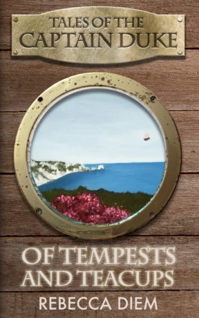 Of Tempests and Teacups (Takes of the Captain Duke, #4)