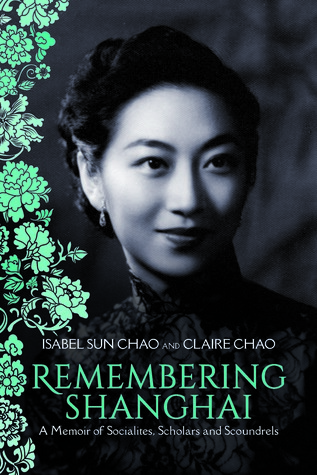 4158ec1f4994 Remembering Shanghai: A Memoir of Socialites, Scholars and Scoundrels