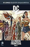 DC: La Nueva Frontera, Parte 1 (DC Comics: Colección Novelas Gráficas, #57)