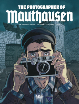 Cover of the graphic novel, The Photographer of Mauthausen by Salva Rubio, Pedro Columbo