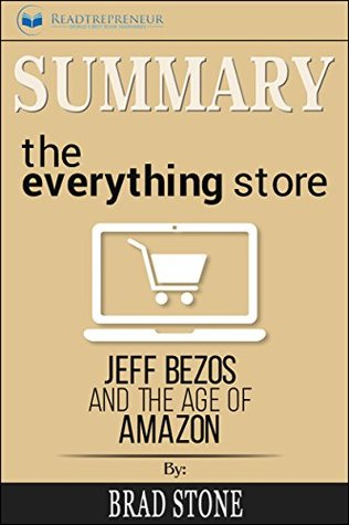 Summary: The Everything Store: Jeff Bezos and the Age of Amazon