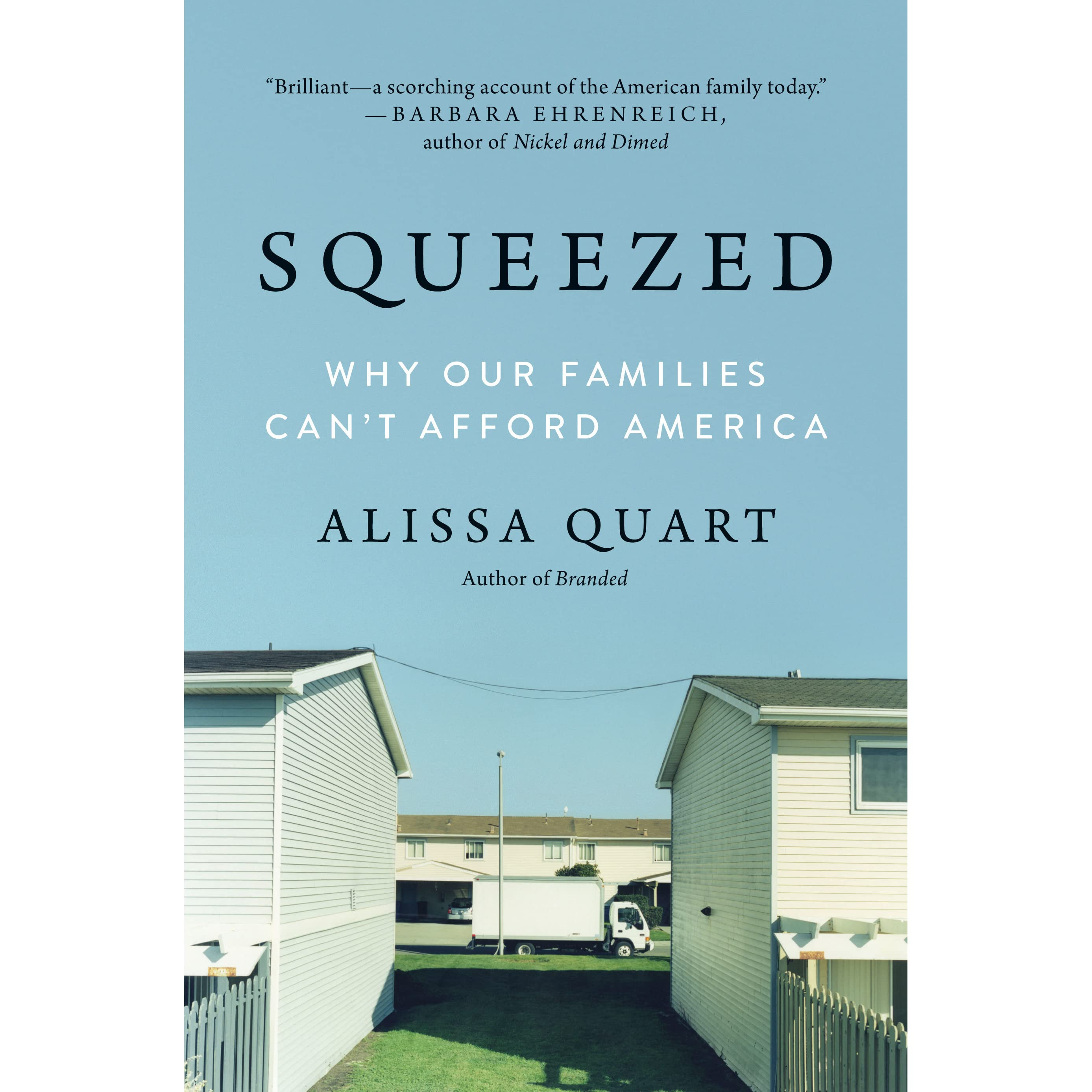 Squeezed: Why Our Families Can\'t Afford America by Alissa Quart