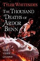 The Thousand Deaths of Ardor Benn (Ardor Benn, #1)