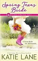Spring Texas Bride (The Brides of Bliss Texas #1)