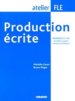 Production Ecrite, Niveaux C1 C2 Du Cadre Europeen Commun De Reference